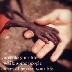 count your blessings. help others.