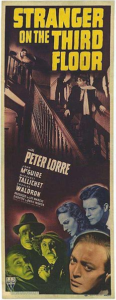 Stranger on the Third Floor is a 1940 film noir, starring Peter Lorre and released by RKO Radio Pictures