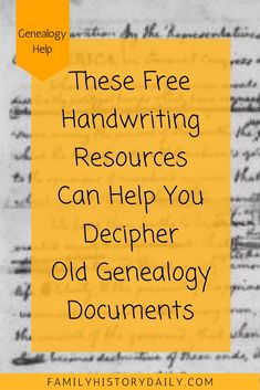Need Help Deciphering Old Handwriting in Genealogy Documents? These free handwriting resources can help you decipher old genealogy documents and unlock new details about your ancestors.
