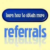 Simple Tips On How To Get More Referrals will drive home some ways to get some much sought after referrals.