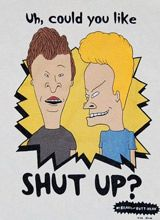 beavis and butthead can you like shut up - Google Search
