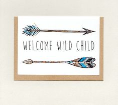 WELCOME WILD CHILD . mini print . art card . greeting card . new baby expecting . gypsy hippie wanderer tribal hippy . australia . custom