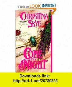 Come the Night (9780440216445) Christina Skye , ISBN-10: 0440216443  , ISBN-13: 978-0440216445 ,  , tutorials , pdf , ebook , torrent , downloads , rapidshare , filesonic , hotfile , megaupload , fileserve