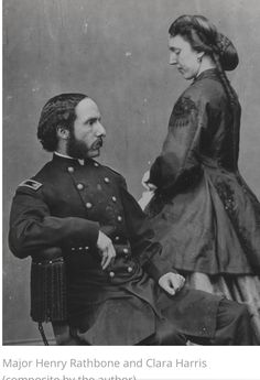 Major Henry Rathbone and Clara Harris - The Lincolns' guests in the Presidential Box the night Lincoln was shot. Greatest Presidents, American Presidents, American Civil War, American History, Abraham Lincoln Life, Lincoln Assassination, Mary Todd Lincoln, Presidential History, Civil War Photos