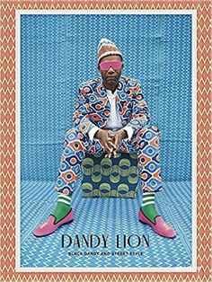 """Dandy Lion: The Black Dandy and Street Style: Shantrelle P. Lewis. Suits that pop with loud colors & dazzling patterns, with a ubiquitous bowtie, define the style. Described as """"high-styled rebels"""", Black men with a penchant for color & refined fashion, new & vintage, have gained popular attention in recent years, influencing mainstream fashion. Black dandyism is not new; originating in Enlightenment England's slave culture, it's continued for generations in black cultures around the world."""