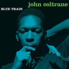 Listened to Blue Train - 2003 - Remaster by John Coltrane from...