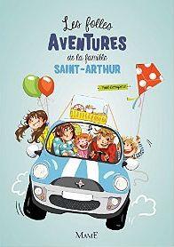 LES FOLLES AVENTURES DE LA FAMILLE SAINT-ARTHUR, tomes 1 & 2, de Paul Beaupère, Ed. MamE - 2014 - Dès 9 ans