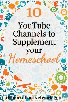 10 YouTube Channels to Supplement your Homeschool