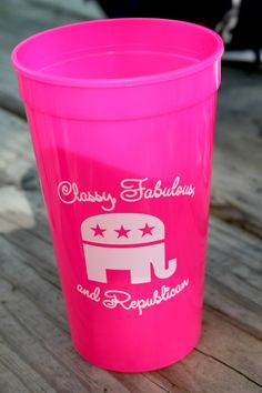 Future First Lady  - Classy, Fabulous, and Republican 32 oz Stadium Cup $5.99
