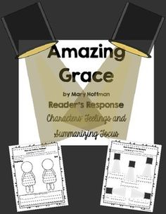 This is two pages of reader's response activities for the book Amazing Grace by Mary Hoffman.One page focuses on character's feelings in relation to story events and making text-to self connections.  The other focuses on main events.