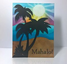 Mahalo with Palm Trees by cpayette - Cards and Paper Crafts at Splitcoaststampers