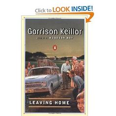 Garrison Keillor, Leaving Home. A collection of delish short stories about your neighbors, yes yours.