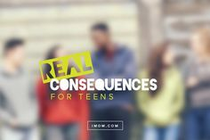 Teenagers still need discipline for disobedience and bad behavior. Learn the importance of real consequences for teens and how to stay in the game.