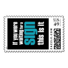 """""""if you were waiting for a sign"""" Slogan  stamps $10 OFF FOR A SHEET OF POSTAGE STAMPS TODAY!!!!---- USE CODE:  ZWEEKOFDEALS"""