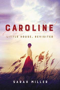 Caroline: Little House, Revisited by Sarah Miller https://smile.amazon.com/dp/B06WGTZRBD/ref=cm_sw_r_pi_dp_x_3r6ZzbP42XGJS