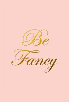 Pink and Gold....   Be Fancy!! :)