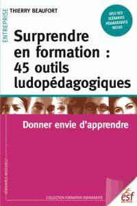 Surprendre en formation : 45 outils ludopédagogiques - Donner envie d'apprendre / Thierry Beaufort. https://hip.univ-orleans.fr/ipac20/ipac.jsp?session=Q4913792B343X.1934&menu=search&aspect=subtab66&npp=10&ipp=25&spp=20&profile=scd&ri=9&source=%7E%21la_source&index=.IN&term=+978-2-7101-3193-9&x=28&y=18&aspect=subtab66
