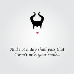 Maleficent quote More