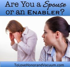 Are You a Spouse or an Enabler? Sometimes we have to confront our spouse's major sins. #marriage