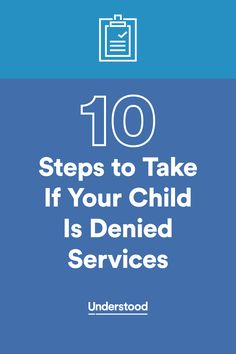 10 steps you can take if your child is denied special education services.  #EI #IEP #advocacy