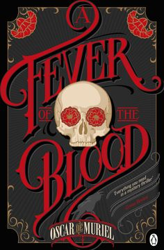 A Fever of the Blood by Oscar de Muriel (Cover art and lettering credit to be determined)