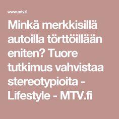 Minkä merkkisillä autoilla törttöillään eniten? Tuore tutkimus vahvistaa stereotypioita - Lifestyle - MTV.fi