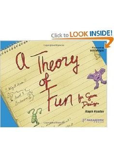 A Theory of Fun for Game Design: Raph Koster: 9781932111972: Amazon.com: Books