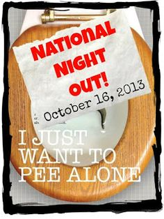 People I Want to Punch in the Throat: IJWTPA Day National Ladies' Night Out. I'm hosting in Virginia! Real moms and all women just need a night out.