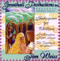 Engaging audio re-tellings of Shakespeare stories by famed storyteller Jim Weiss