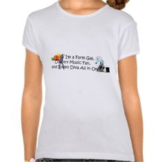 I'm a Farm Gal, Country Music Fan, and Rodeo Diva All in One slogan t-shirt.