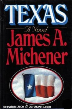 "Texas by James A. I think I've read ALL of James Michener's books over the years. I think ""Hawaii"" is my favorite. There is currently a nice display of Michener's personal effects at the Michener Art Museum in Doylestown, Pa. I Love Books, Great Books, Books To Read, My Books, This Book, James A Michener, Reading Library, Reading Books, Historical Fiction"