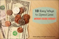 10 Easy Ways to Spend Less Without Feeling Deprived!