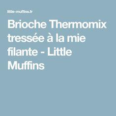 Brioche Thermomix tressée à la mie filante - Little Muffins