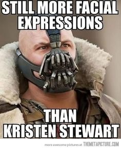 hahah so true #darkknightrises #bane #kristenstewart