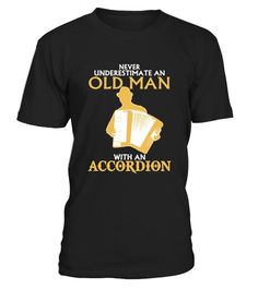 # Never Underestimate An Old Man With An Accordion T Shirt .  HOW TO ORDER:1. Select the style and color you want:2. Click Reserve it now3. Select size and quantity4. Enter shipping and billing information5. Done! Simple as that!TIPS: Buy 2 or more to save shipping cost!Paypal | VISA | MASTERCARDNever Underestimate An Old Man With An Accordion T Shirt t shirts ,Never Underestimate An Old Man With An Accordion T Shirt tshirts ,funny Never Underestimate An Old Man With An Accordion T Shirt t…