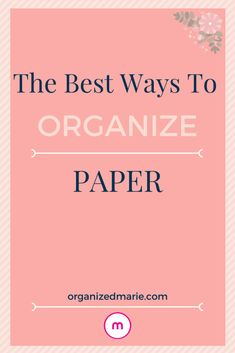 How To Keep Paper Under Control | Organized Marie