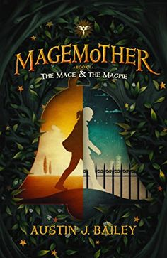 The Mage and the Magpie: Magemother Book 1 (A Kids Fantas...