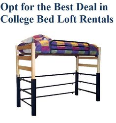Opt For The Best Deal In College Bed Loft Rentals