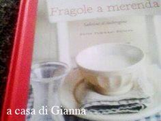 """""""Fragole a merenda"""" è arrivato a casa di Gianna: che ha già provato un paio di ricette e si appresta a procedere con altre...   #quifragoleamerenda"""