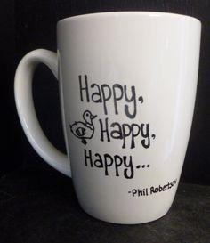 DUCK DYNASTY inspired Happy HAPPY Happy Mug - Phil Robertson quote