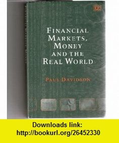 Economics of money banking financial markets 9th ninth edition financial markets money and the real world 9781843764847 paul davidson isbn fandeluxe Choice Image