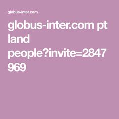 globus-inter.com pt land people?invite=2847969