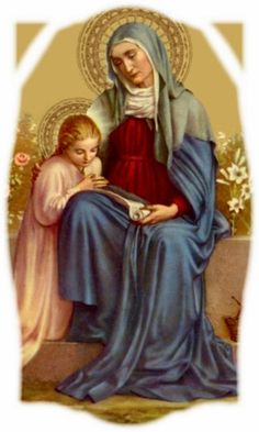Blessed Virgin Mary with her mother, Saint Anne  Saint Ann, Patron Saint of mothers and grandmothers