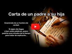 Carta de un padre a su hija: Enamórate de un hombre de verdad (Vídeo) - Reflexiones y Lecturas para Meditar