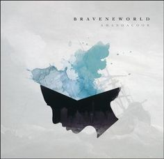 Brave New World   -     By: Amanda Cook