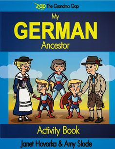 How to make family history fun for children! Zap the Grandma Gap: My German Ancestor Activity Book