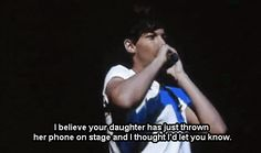 I usually don't like them... but this is funny. Louis called the girls dad from the phone she threw on stage.