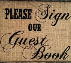 Burlap Guestbook wedding sign. Wedding sign to place next to guestbook. What a great wedding Accessory to add rustic flare! This fabulous keepsake can be custom