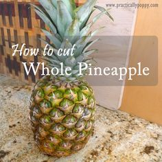 How to Cut Whole Pineapple