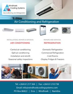 Cooling Systems CC  Air Conditioning  Tel:00264 61 21 7364 Cell: 00264 81 122 5296 Fax: 00264 61 21 0738 E-mail:info@windhoekcoolingsystems.com Commercial Air Conditioning, Refrigeration And Air Conditioning, Safety Inspection, Cooling System, Cool Stuff